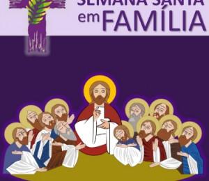 Pastoral Familiar oferece subsídio para vivência da Semana Santa