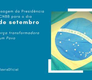 7 de Setembro: em mensagem, presidência da CNBB fala da força transformadora do povo Brasileiro